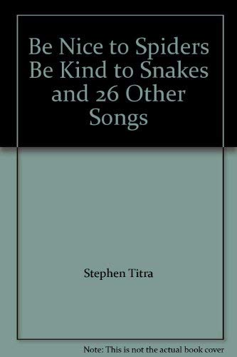 9780833100146: Be Nice to Spiders Be Kind to Snakes and 26 Other Songs