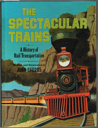 9780833100184: The spectacular trains;: A history of rail transportation