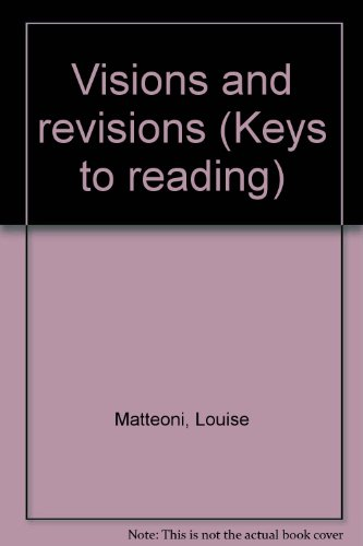 Visions and revisions (Keys to reading) (0833213210) by Louise Matteoni