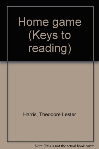 Home game (Keys to reading) (0833213490) by Theodore Lester Harris