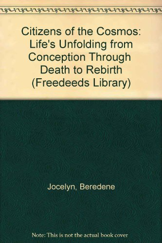 9780833410085: Citizens of the Cosmos: Life's Unfolding from Conception Through Death to Rebirth (Freedeeds Library)