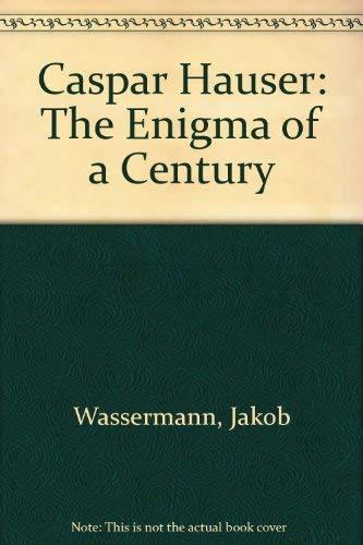 9780833417220: Caspar Hauser: The Enigma of a Century