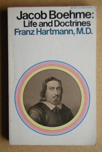 The Life and Doctrines of Jacob Boehme,: Franz Hartmann .