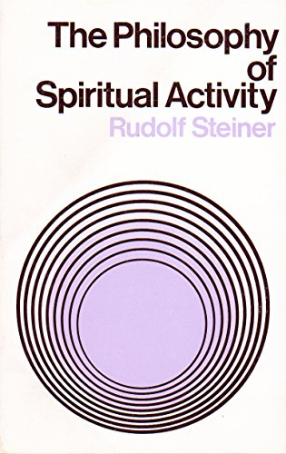 9780833417855: The Philosophy of Spiritual Activity: Fundamentals of a Modern View of the World (The Collected Works of Rudolf Steiner)