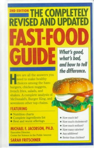 9780833500533: The Completely Revised and Updated Fast-Food Guide: What's Good, What's Bad, and How to Tell the Difference