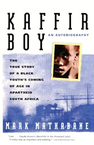 Kaffir Boy: The True Story Of A Black Youth's Coming Of Age In Apartheid South Africa (Turtleback School & Library Binding Edition) (0833502115) by Mark Mathabane