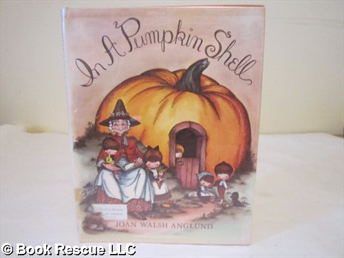 In a Pumpkin Shell: A Mother Goose ABC (Voyager Book; Avb 109) (0833503677) by Anglund, Joan Walsh