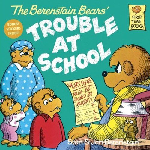 9780833506849: The Berenstain Bears And The Trouble At School (Turtleback School & Library Binding Edition) (First Time Books)