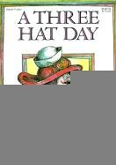 A Three Hat Day (Turtleback School & Library Binding Edition) (083350746X) by Geringer, Laura