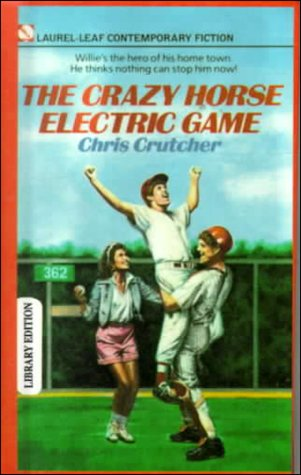 The Crazy Horse Electric Game (Laurel-Leaf Contemporary: Crutcher, Chris