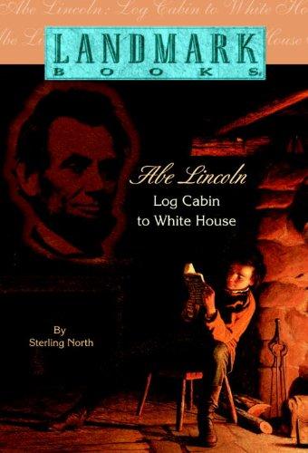 9780833510105: Abe Lincoln: Log Cabin to White House (Landmark Books)