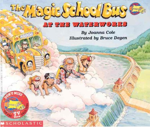 9780833517449: The Magic School Bus At The Waterworks (Turtleback School & Library Binding Edition)