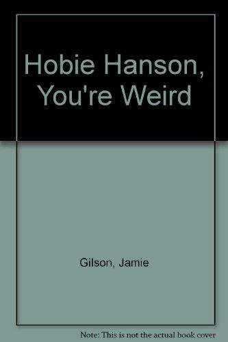 Hobie Hanson, You're Weird: Gilson, Jamie