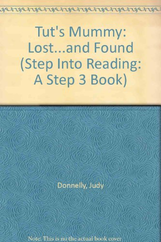 Tut's Mummy: Lost...and Found (Step Into Reading: A Step 3 Book) (0833520989) by Donnelly, Judy; Watling, James