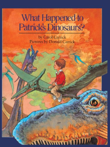 What Happened To Patrick's Dinosaurs? (Turtleback School & Library Binding Edition): ...