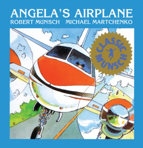 Angela's Airplane (Turtleback School & Library Binding Edition) (Munsch for Kids) (0833524518) by Munsch, Robert