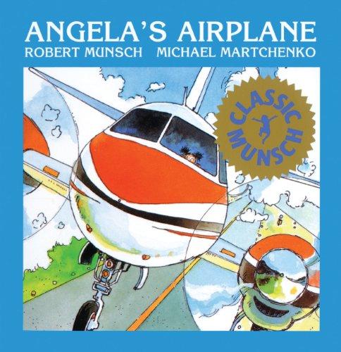 Angela's Airplane (Turtleback School & Library Binding Edition) (Munsch for Kids) (0833524518) by Robert Munsch