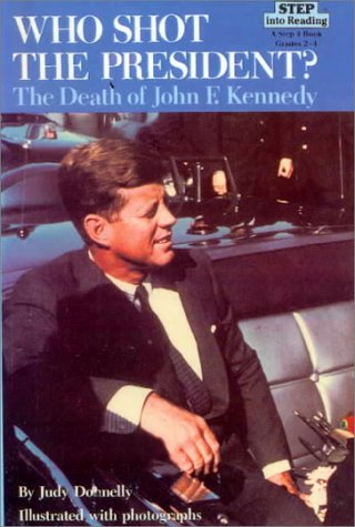 Who Shot the President?: The Death of John F. Kennedy (Step Into Reading: A Step 4 Book) (0833528610) by Judy Donnelly
