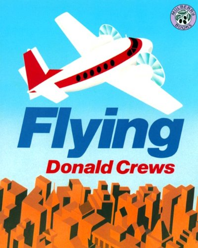 Flying (Turtleback School & Library Binding Edition): Crews, Donald