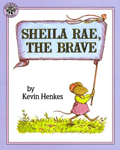 Sheila Rae, The Brave (Turtleback School & Library Binding Edition): Kevin Henkes