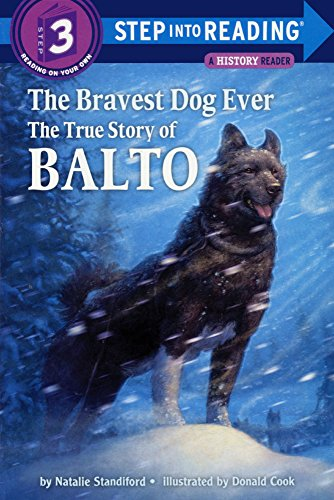 9780833545367: The Bravest Dog Ever: The True Story Of Balto (Turtleback School & Library Binding Edition) (Step Into Reading: A Step 3 Book (Pb))
