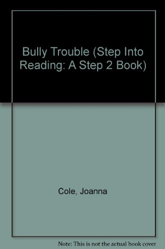 Bully Trouble (Step Into Reading: A Step 2 Book): Cole, Joanna