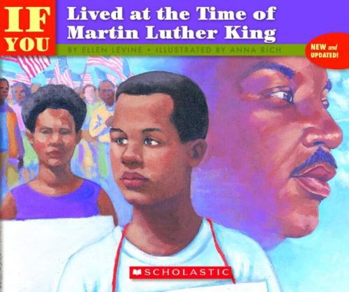 If You Lived At The Time Of Martin Luther King (Turtleback School & Library Binding Edition) (If You Lived...(Prebound)) (9780833547781) by Ellen Levine
