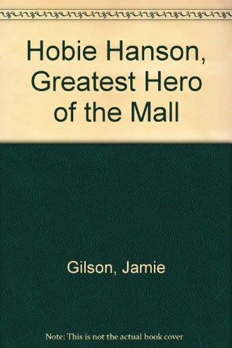 9780833549877: Hobie Hanson, Greatest Hero of the Mall