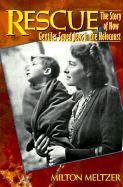 Rescue : The Story of How Gentiles Saved Jews in the Holocaust - Meltzer, Milton
