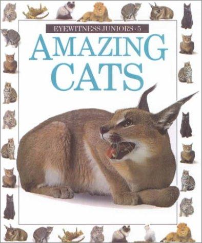 Amazing Cats (Eyewitness Juniors): Alexandra Parsons