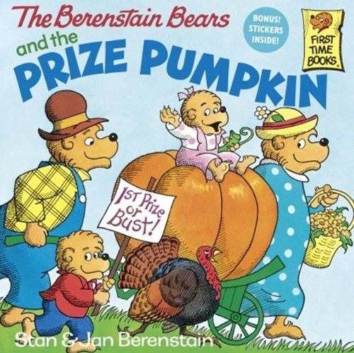 9780833558435: The Berenstain Bears And The Prize Pumpkin (Turtleback School & Library Binding Edition) (First Time Books)