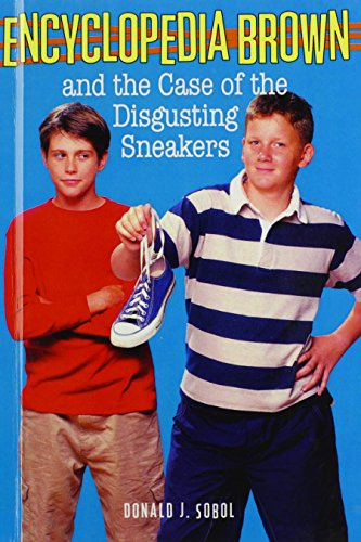 Encyclopedia Brown And The Case Of The Disgusting Sneakers (Turtleback School & Library Binding...