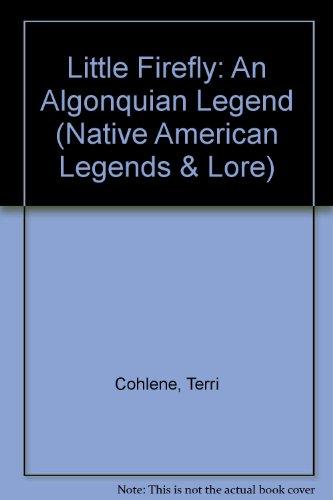 9780833563620: Little Firefly: An Algonquian Legend (Native American Legends & Lore)