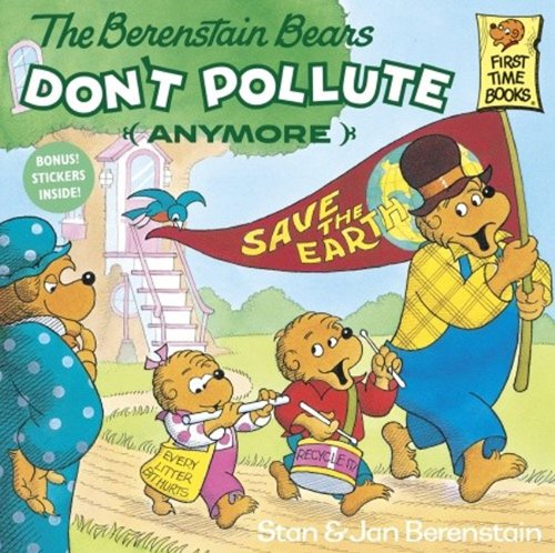 The Berenstain Bears Don't Pollute (Anymore) (Turtleback School & Library Binding Edition) (First Time Books) (9780833565457) by Jan; Stan Berenstain