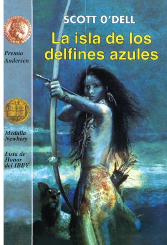 9780833572387: La Isla De Los Delfines Azules (Island Of The Blue Dolphins) (Turtleback School & Library Binding Edition) (Cuatro Vientos) (Spanish Edition)
