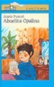 9780833573827: Abuelita Opalina / Grandma Opalina (Barco de Vapor)