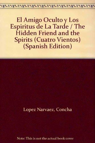 El Amigo Oculto y Los Espiritus de: Lopez Narvaez, Concha