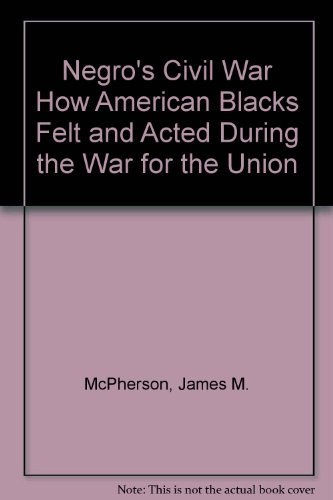 9780833574039: Negro's Civil War How American Blacks Felt and Acted During the War for the Union