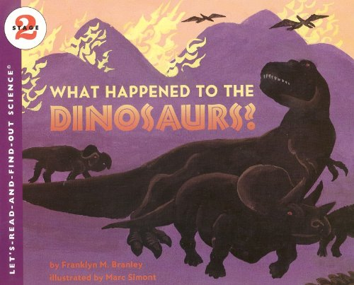 What Happened to the Dinosaurs? (Let's-Read-And-Find-Out Science: Stage 2) (0833575430) by Branley, Franklyn Mansfield