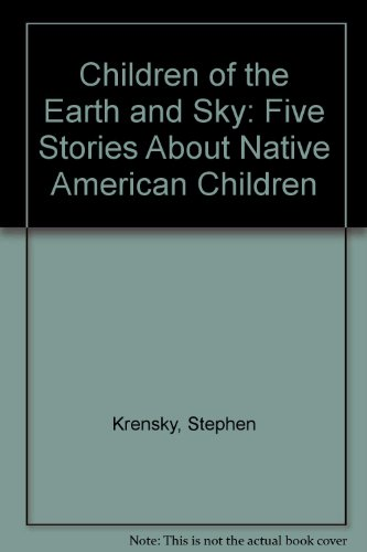 9780833579775: Children of the Earth and Sky: Five Stories About Native American Children