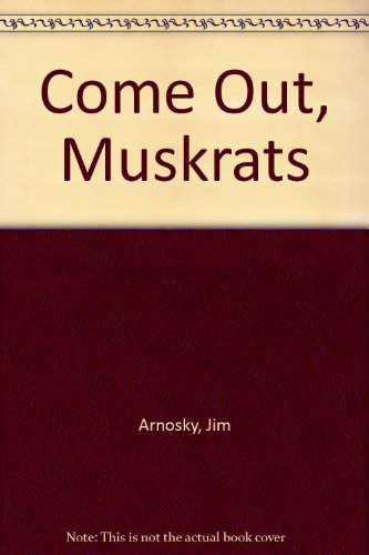 9780833579904: Come Out, Muskrats