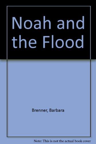 Noah and the Flood: Brenner, Barbara
