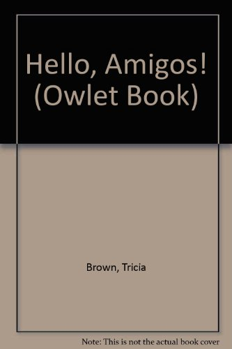 Hello, Amigos! (Owlet Book) (0833585738) by Tricia Brown