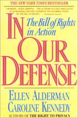 In Our Defense: The Bill of Rights in Action (0833587544) by Ellen Alderman; Caroline Kennedy