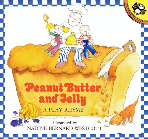 Peanut Butter And Jelly (Turtleback School & Library Binding Edition) (Picture Puffin Books) (9780833589903) by Nadine Bernard Westcott
