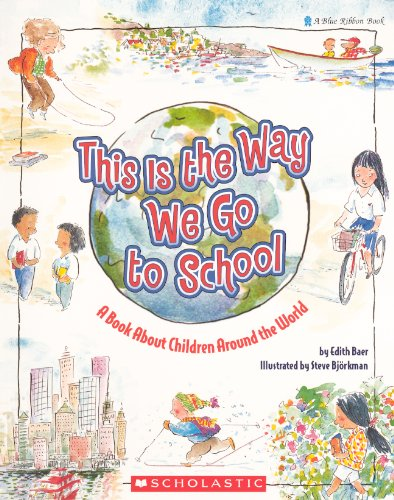 9780833591722: This Is the Way We Go to School (Blue Ribbon Book)