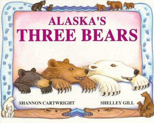 Alaska's Three Bears: Gill, Shelley, Cartwright, Shannon