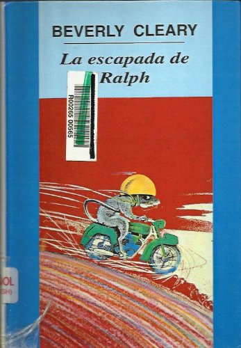 La Escapada de Ralph (Spanish Edition) (0833593528) by Cleary, Beverly