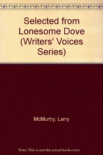 Selected from Lonesome Dove (Writers' Voices) (0833596217) by McMurtry, Larry