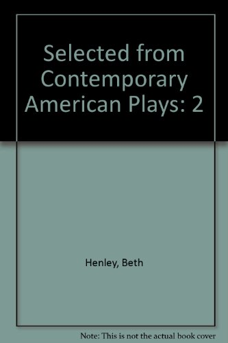 Selected from Contemporary American Plays (083359625X) by Henley, Beth; Mamet, David; Miller, Arthur